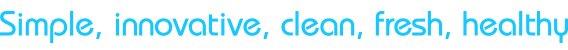 Simple, innovative, clean, fresh, healthy